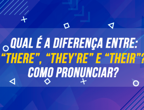 "Qual é a diferença entre ""there"", ""they're"" e ""their""?"