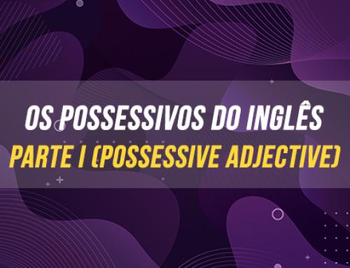 Os possessivos do Inglês